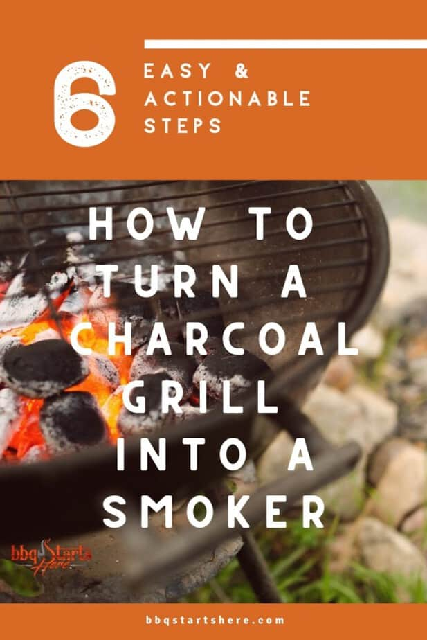 How to Turn a Charcoal Grill into a Smoker in 6 Easy Steps