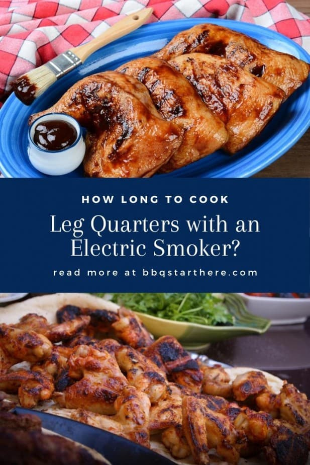 How Long You Should Cook Leg Quarters in an Electric Smoker for a Perfect Result?