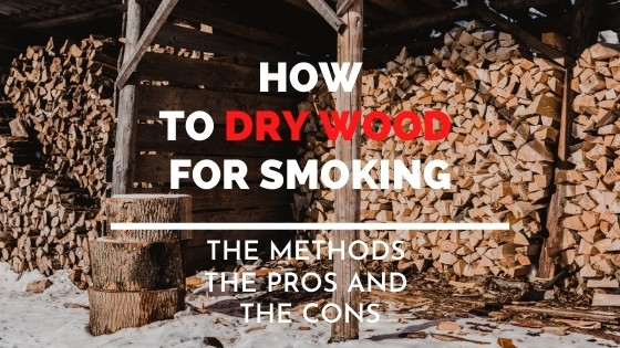 how to dry wood for smoking