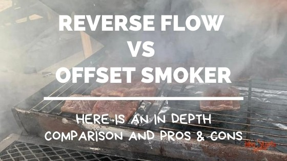 Reverse Flow Smoker vs Offset