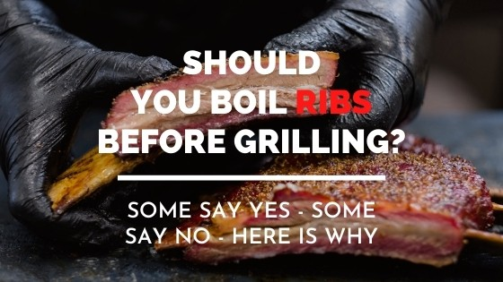 Should you boil ribs before grilling
