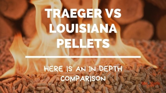 Traeger vs Louisiana Pellets