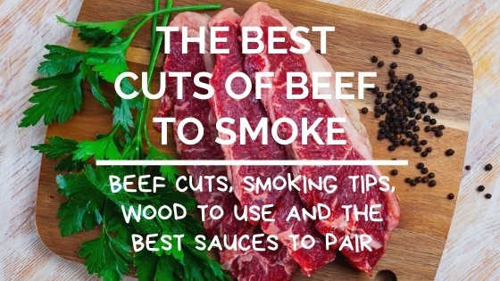 Cuts of Beef to Smoke