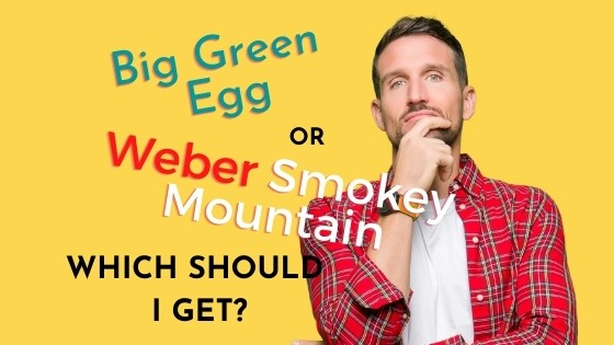 big green egg vs weber smokey mountain