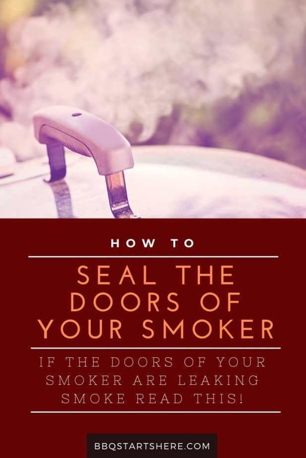 How to Seal a Smoker Door (and Why)